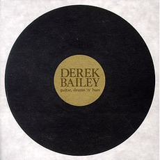 Guitar, Drums 'N' Bass mp3 Album by Derek Bailey