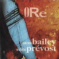 Ore mp3 Album by Derek Bailey & Eddie Prevost