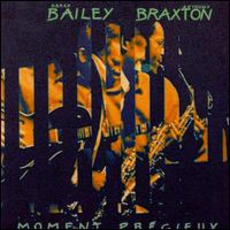 Moment Precieux mp3 Album by Anthony Braxton & Derek Bailey
