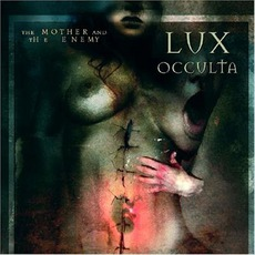 The Mother And The Enemy mp3 Album by Lux Occulta