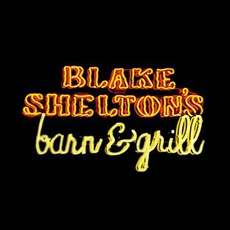 Blake Shelton's Barn & Grill mp3 Album by Blake Shelton