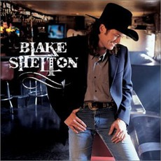 Blake Shelton mp3 Album by Blake Shelton