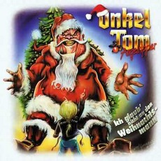 Ich Glaub' Nicht An Den Weihnachtsmann mp3 Album by Onkel Tom Angelripper