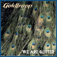 We Are Glitter mp3 Artist Compilation by Goldfrapp