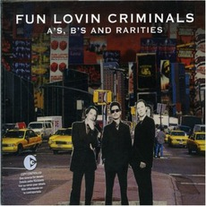A's, B's And Rarities mp3 Artist Compilation by Fun Lovin' Criminals