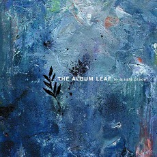In A Safe Place mp3 Album by The Album Leaf