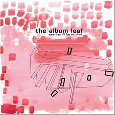 One Day I'll Be On Time mp3 Album by The Album Leaf
