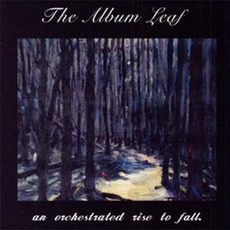 An Orchestrated Rise To Fall mp3 Album by The Album Leaf