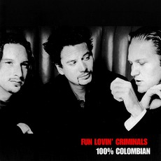 100% Colombian mp3 Album by Fun Lovin' Criminals