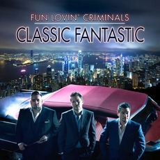 Classic Fantastic mp3 Album by Fun Lovin' Criminals