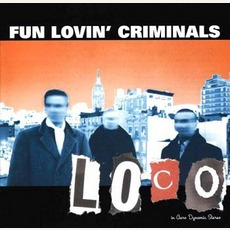 Loco mp3 Album by Fun Lovin' Criminals