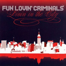 Livin' In The City mp3 Album by Fun Lovin' Criminals