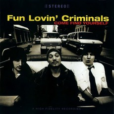 Come Find Yourself mp3 Album by Fun Lovin' Criminals