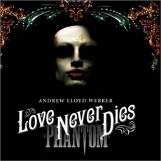Love Never Dies mp3 Soundtrack by Andrew Lloyd Webber