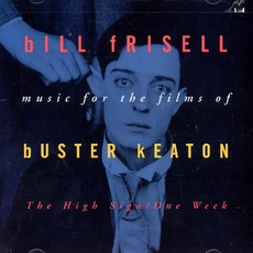Music For The Film Of Buster Keaton: The High Sign & One Week mp3 Soundtrack by Bill Frisell