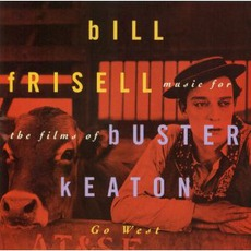 Go West: Music For The Films Of Buster Keaton