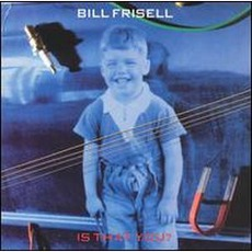 Is That You? mp3 Album by Bill Frisell