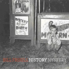 History, Mystery mp3 Album by Bill Frisell