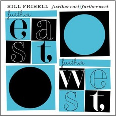 Further East mp3 Album by Bill Frisell