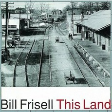 This Land mp3 Album by Bill Frisell