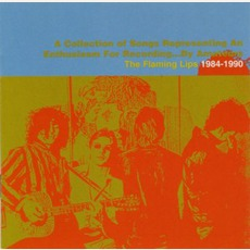 1984-1990: A Collection Of Songs Representing An Enthusiasm For Recording... By Amateurs mp3 Artist Compilation by The Flaming Lips