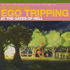 Ego Tripping At The Gates Of Hell mp3 Artist Compilation by The Flaming Lips