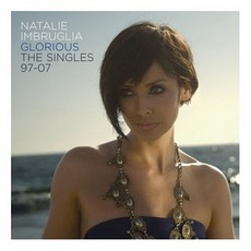 Glorious: The Singles 97 - 07 mp3 Artist Compilation by Natalie Imbruglia
