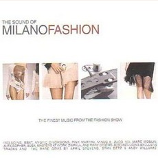 The Sound Of Milano Fashion Vol.1 by Various Artists