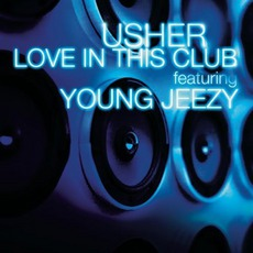 Love In This Club (Feat. Young Jeezy) mp3 Single by Usher
