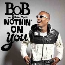 Nothin' On You by B.o.B