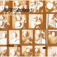 What We Do mp3 Album by John Scofield