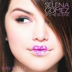 Kiss & Tell mp3 Album by Selena Gomez & The Scene