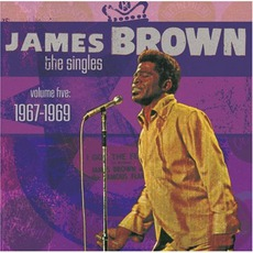 The Singles, Volume 5: 1967-1969 by James Brown