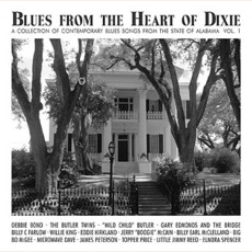Blues From The Heart Of Dixie - Alabama Vol. 1 mp3 Compilation by Various Artists