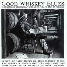 Good Whiskey Blues - Tennessee Vol 1 by Various Artists