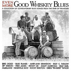 Even More Good Whiskey Blues - Tennessee Vol. 3 by Various Artists