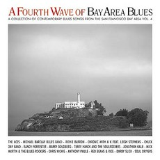 A Fourth Wave of Bay Area Blues - San Francisco Bay Area - California Vol. 4 by Various Artists
