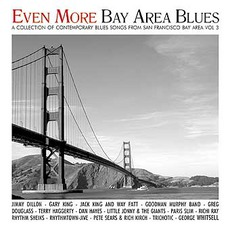 Even More Bay Area Blues - San Francisco Bay Area - California Vol. 3 by Various Artists