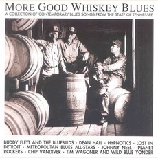 More Good Whiskey Blues - Tennessee Vol. 2 by Various Artists