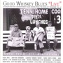 Good Whiskey Blues' Live' - Tennessee Vol. 6
