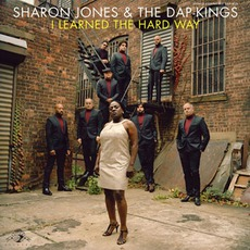 I Learned The Hard Way mp3 Album by Sharon Jones And The Dap-Kings