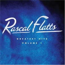 Greatest Hits, Volume 1 mp3 Artist Compilation by Rascal Flatts