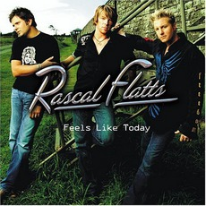 Feels Like Today mp3 Album by Rascal Flatts