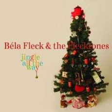 Jingle All The Way mp3 Album by Béla Fleck And The Flecktones