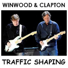 Traffic Shaping by Eric Clapton & Steve Winwood
