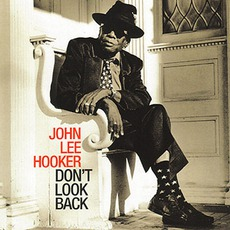 Don't Look Back mp3 Album by John Lee Hooker