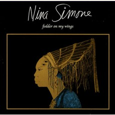 Fodder On My Wings mp3 Album by Nina Simone