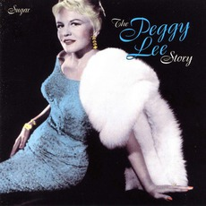 The Peggy Lee Story: Sugar