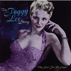 The Peggy Lee Story: Why Don't You Do Right? mp3 Album by Peggy Lee