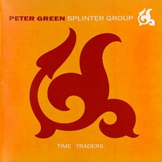 Time Traders mp3 Album by Peter Green Splinter Group